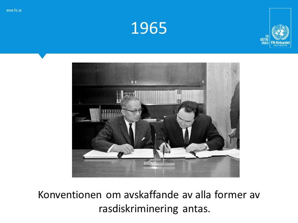 1965 Konventionen om avskaffande av alla former av rasdiskriminering antas.