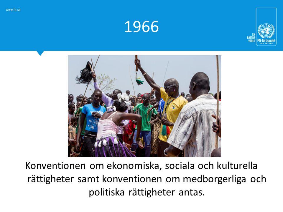 1966 Konventionen om ekonomiska, sociala och kulturella rättigheter samt konventionen om medborgerliga och politiska rättigheter antas.