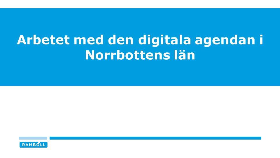 INTRESSE OCH INVOLVERING I ARBETET MED DEN REGIONALA AGENDAN I NORRBOTTENS LÄN n = 40 / Svarsfrekvens = 71% Källa: Digitaliseringskommissionen 8