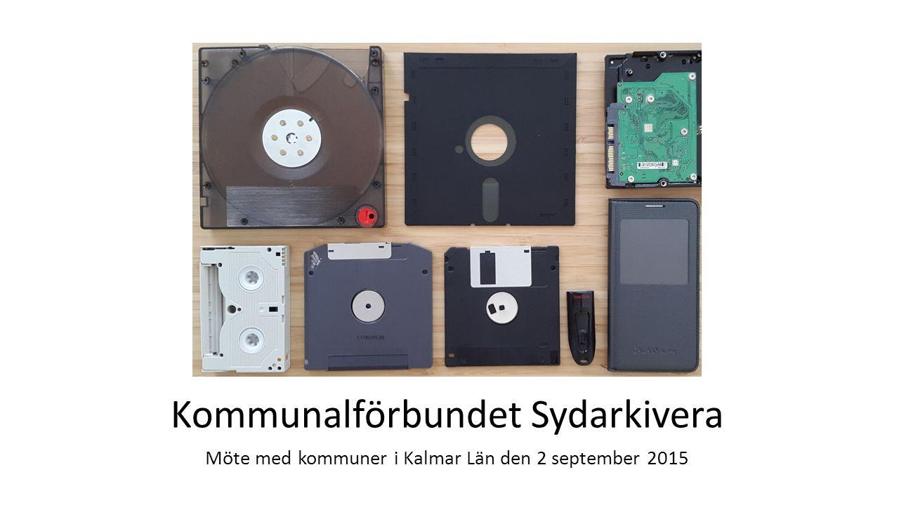 Kommunalförbundet Sydarkivera Möte med kommuner i Kalmar Län den 2 september 2015