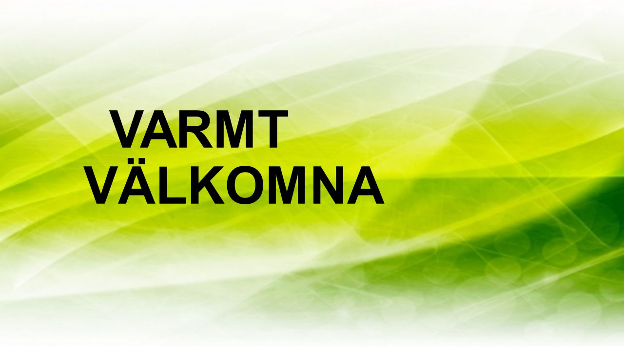 VARMT VÄLKOMNA