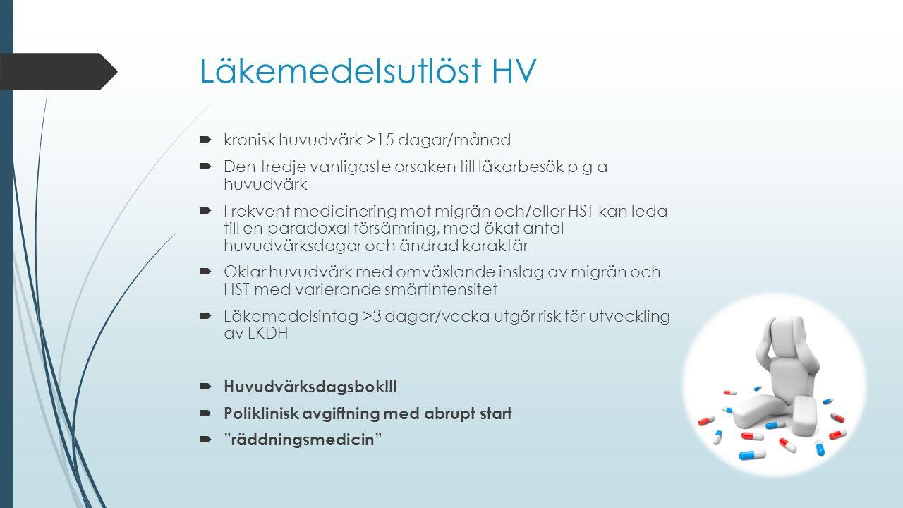 Läkemedelsutlöst HV  kronisk huvudvärk >15 dagar/månad  Den tredje vanligaste orsaken till läkarbesök p g a huvudvärk  Frekvent medicinering mot mi