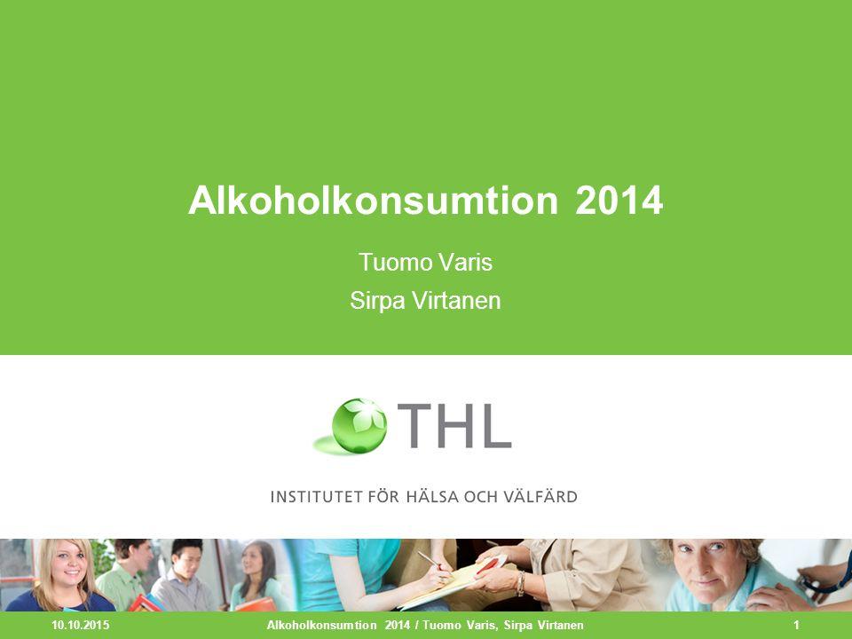 Alkoholkonsumtion per invånare 15 år och över i 100-procentig alkohol 1960–2014 10.10.2015 2