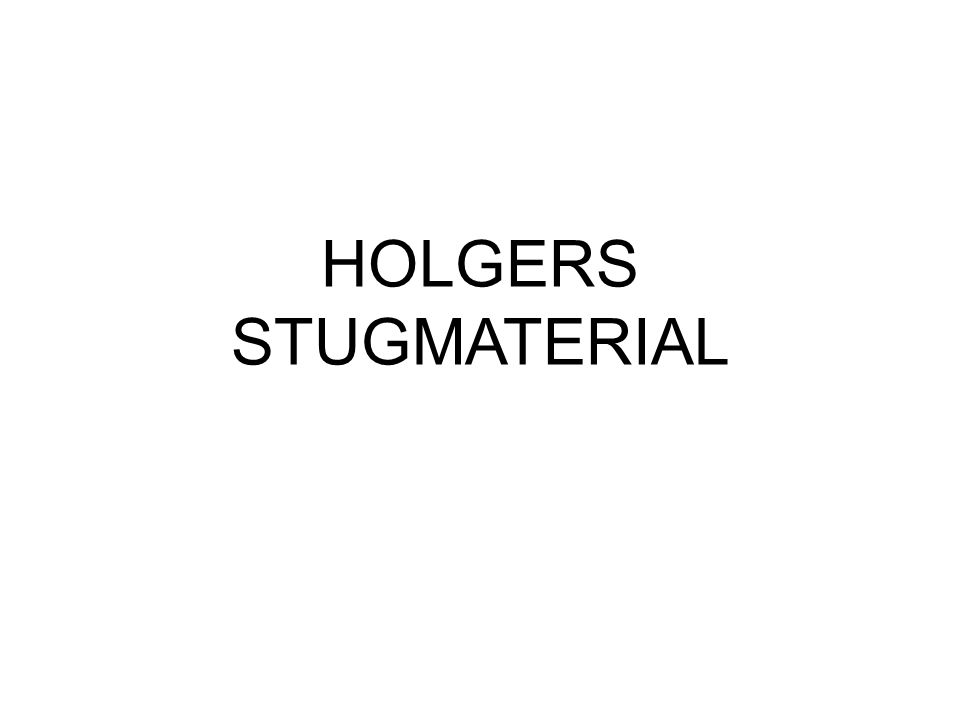HOLGERS STUGMATERIAL