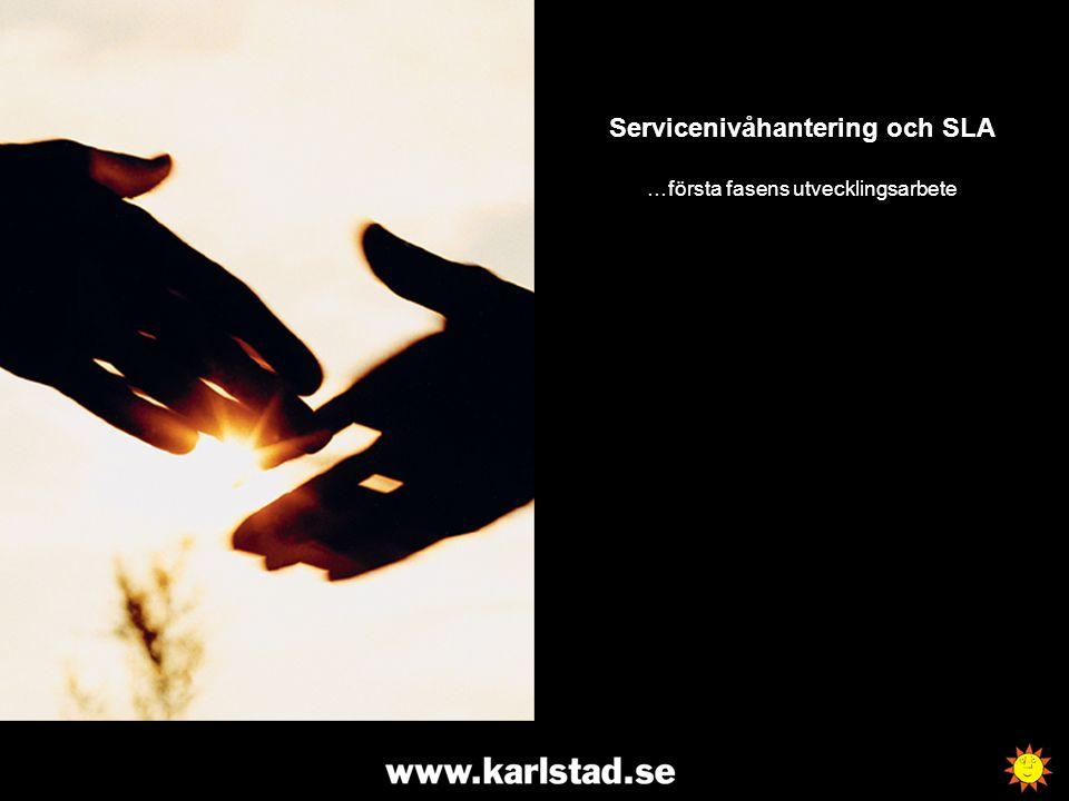 Servicenivåhantering och SLA …första fasens utvecklingsarbete