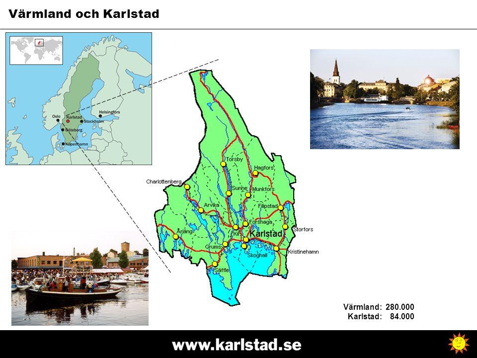 Värmland och Karlstad Värmland: Karlstad: 280.000 84.000