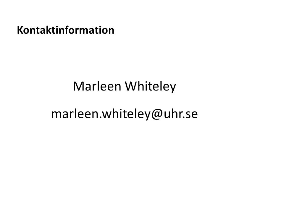 Sv Marleen Whiteley marleen.whiteley@uhr.se Kontaktinformation