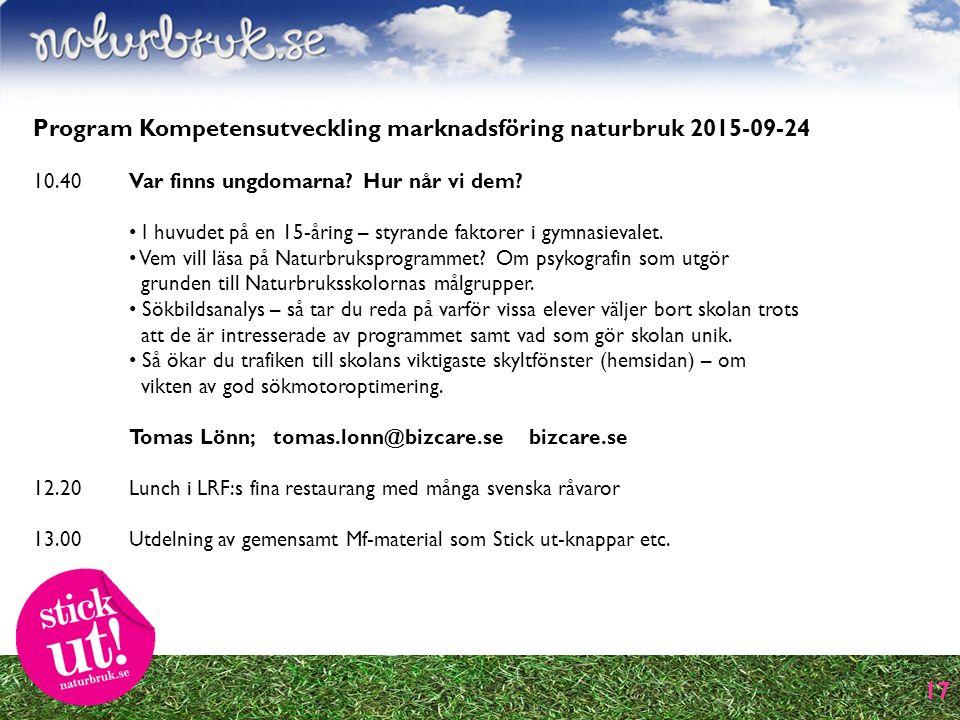 17 Program Kompetensutveckling marknadsföring naturbruk 2015-09-24 10.40 Var finns ungdomarna.