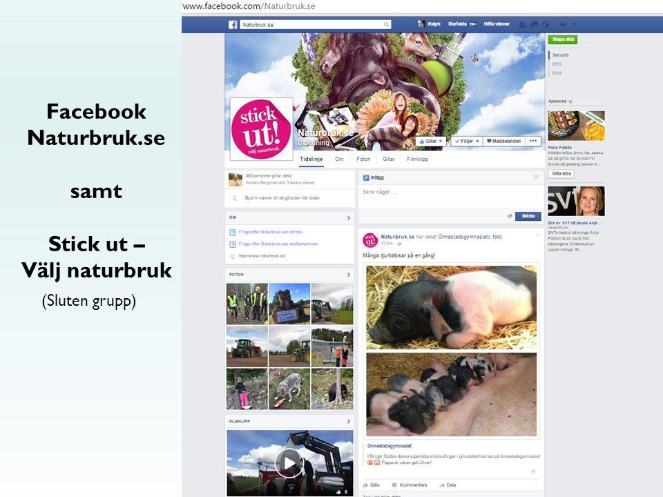 22 Facebook Naturbruk.se samt Stick ut – Välj naturbruk (Sluten grupp)