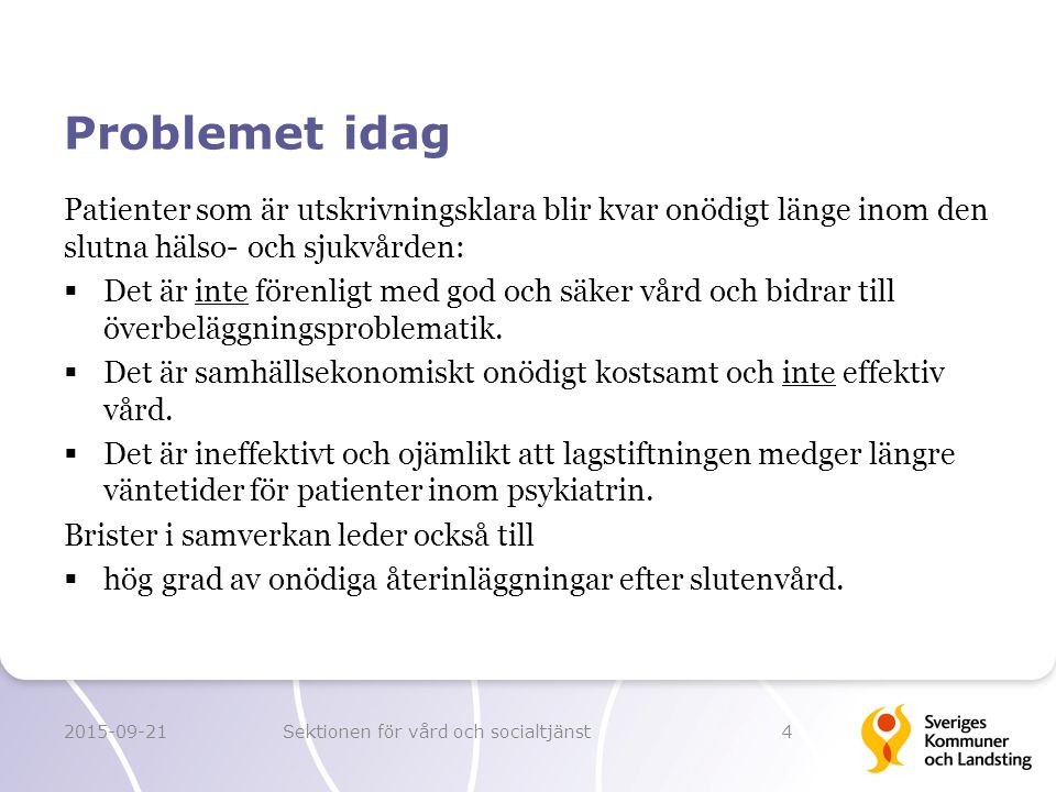 Lagens nuvarande konstruktion fokuserar på ett tvåpartstänk SlutenvårdenKommunen 2015-09-21Sektionen för vård och socialtjänst5