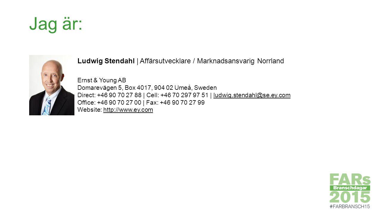 Jag är: Ludwig Stendahl | Affärsutvecklare / Marknadsansvarig Norrland Ernst & Young AB Domarevägen 5, Box 4017, 904 02 Umeå, Sweden Direct: +46 90 70