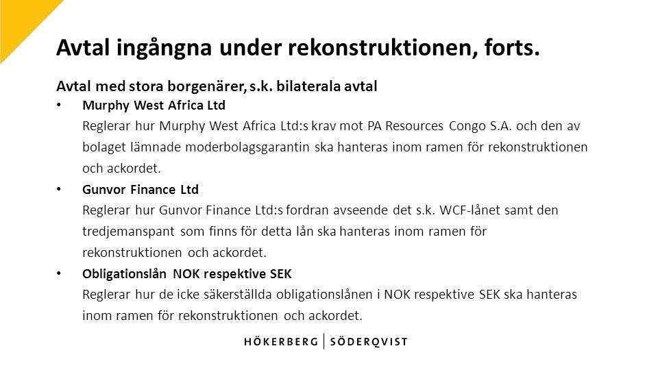 Avtal ingångna under rekonstruktionen, forts. Avtal med stora borgenärer, s.k.