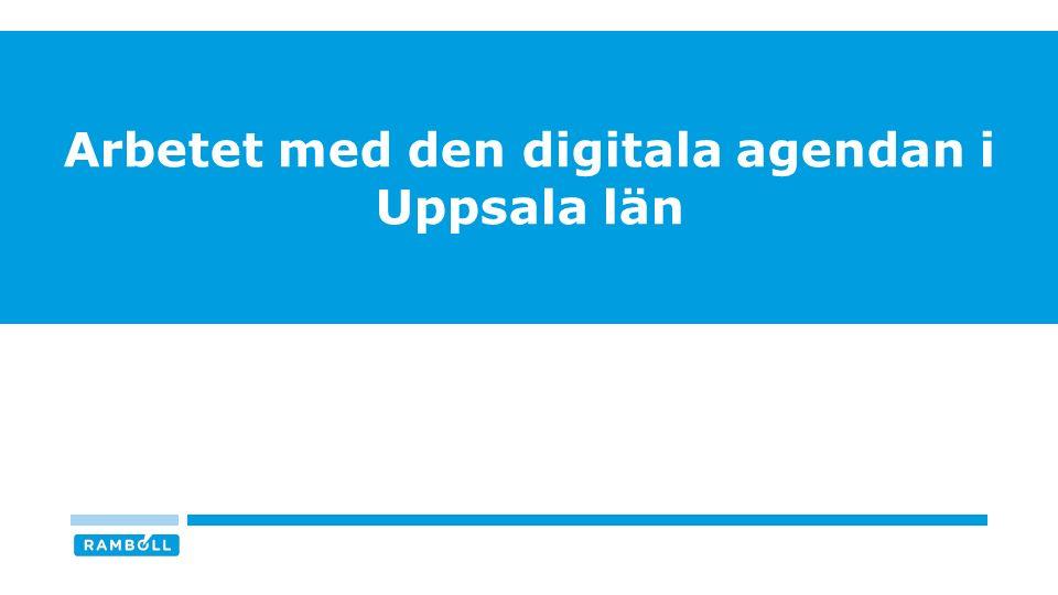 INTRESSE OCH INVOLVERING I ARBETET MED DEN REGIONALA AGENDAN I UPPSALA LÄN n = 17 / Svarsfrekvens = 49% Källa: Digitaliseringskommissionen 8