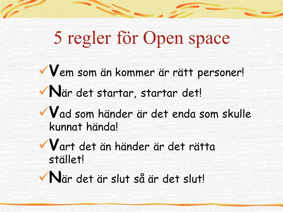 5 regler för Open space V em som än kommer är rätt personer.