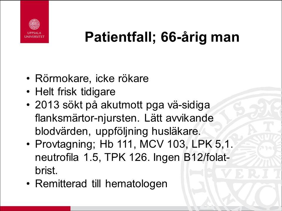 Patientfall; 66-årig man Rörmokare, icke rökare Helt frisk tidigare 2013 sökt på akutmott pga vä-sidiga flanksmärtor-njursten. Lätt avvikande blodvärd
