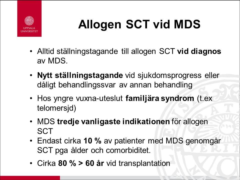 Allogen SCT vid MDS Alltid ställningstagande till allogen SCT vid diagnos av MDS. Nytt ställningstagande vid sjukdomsprogress eller dåligt behandlings