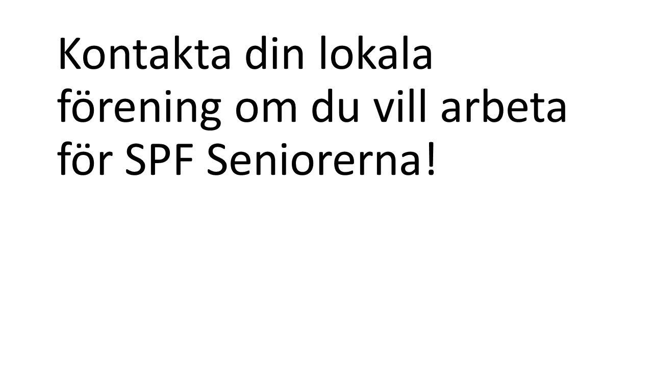 Kontakta din lokala förening om du vill arbeta för SPF Seniorerna!