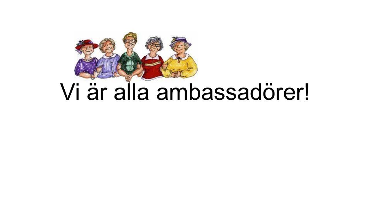Vi är alla ambassadörer!