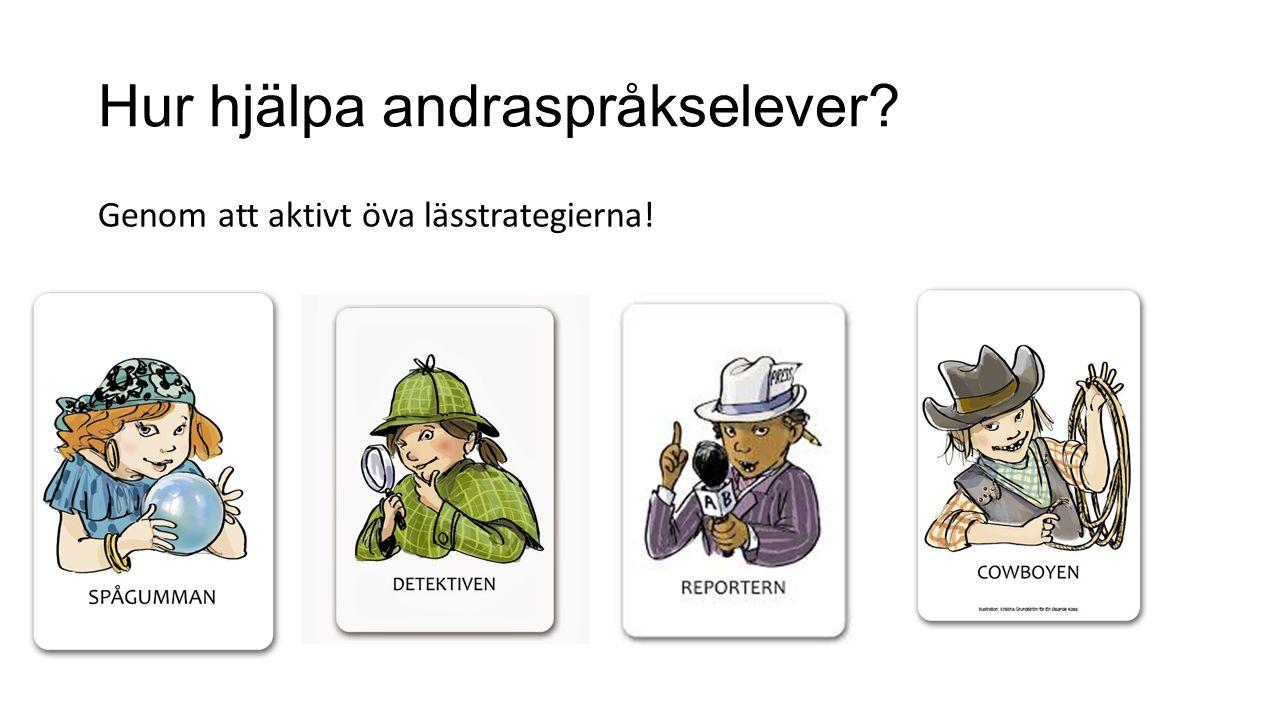 Hur hjälpa andraspråkselever? Genom att aktivt öva lässtrategierna!
