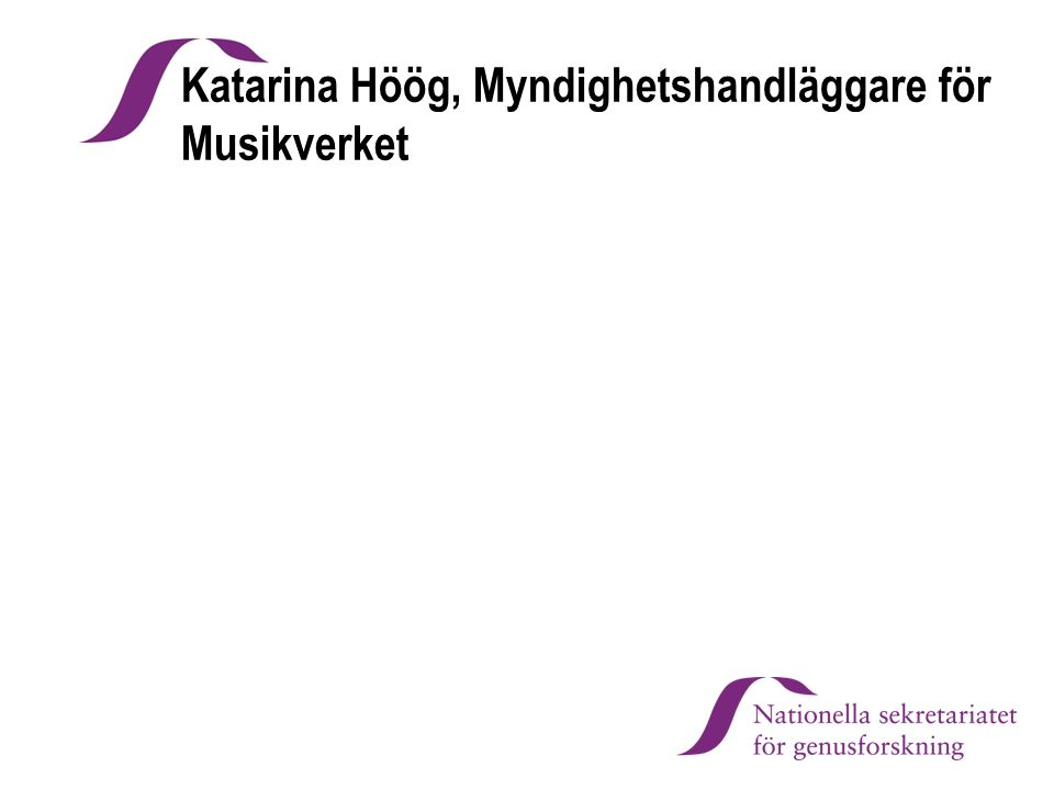 Katarina Höög, Myndighetshandläggare för Musikverket