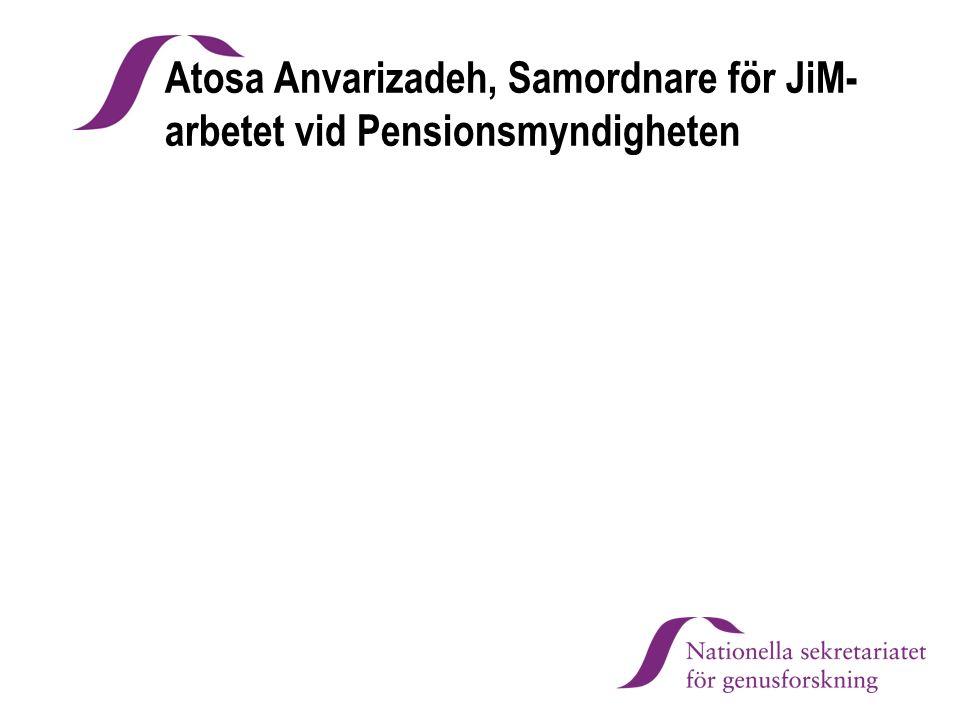 Atosa Anvarizadeh, Samordnare för JiM- arbetet vid Pensionsmyndigheten