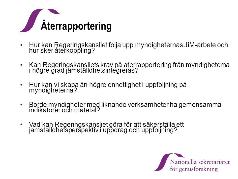 Återrapportering Hur kan Regeringskansliet följa upp myndigheternas JiM-arbete och hur sker återkoppling.