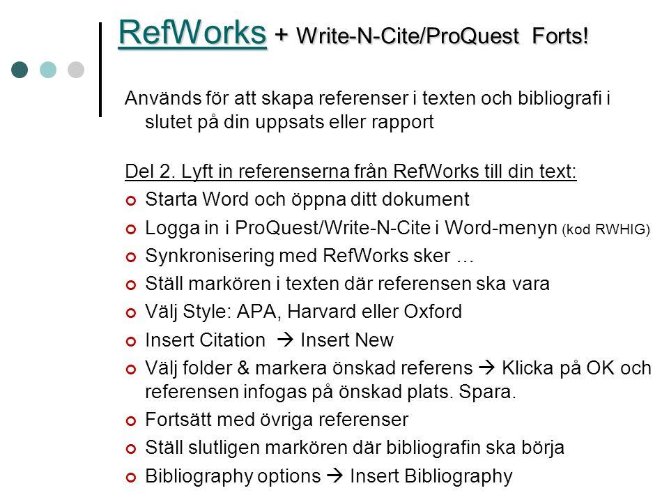 Används för att skapa referenser i texten och bibliografi i slutet på din uppsats eller rapport Del 2. Lyft in referenserna från RefWorks till din tex