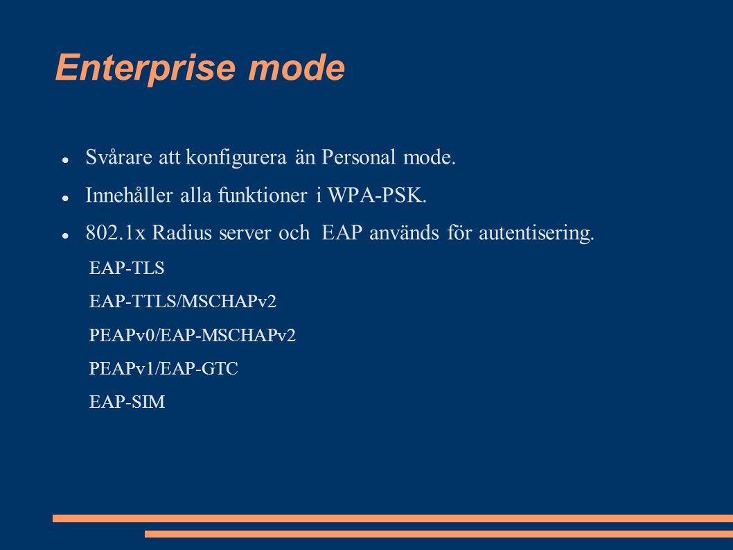 Enterprise mode Svårare att konfigurera än Personal mode.