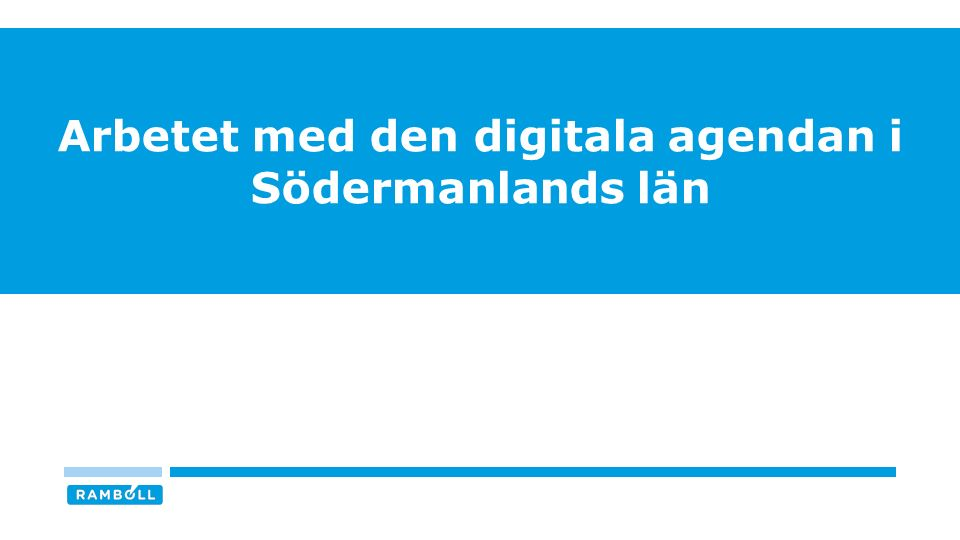 ÖPPNA SVAR KRING LÄRDOMAR AV ARBETET MED DIGITALISERINGSARBETET I SÖDERMANLANDS LÄN De enda frågorna som varit aktuella i Sörmland är Bredband och e-hälsa, för övrigt så har Regionförbundet och Länsstyrelsen sagt att de inte kommer driva andra områden så som e-förvaltning, e-tjänster, skola m.m.
