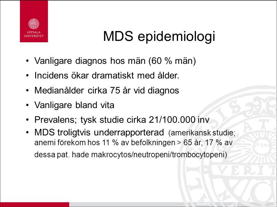 MDS epidemiologi Vanligare diagnos hos män (60 % män) Incidens ökar dramatiskt med ålder.