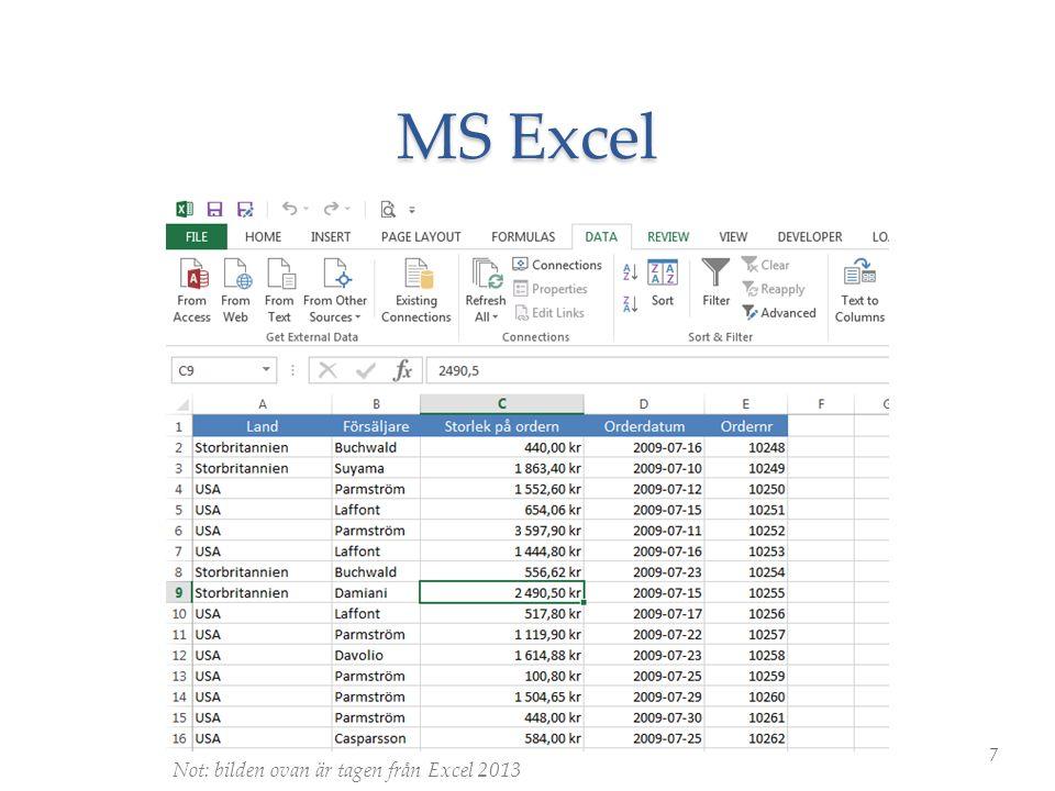 MS Excel 7 Not: bilden ovan är tagen från Excel 2013