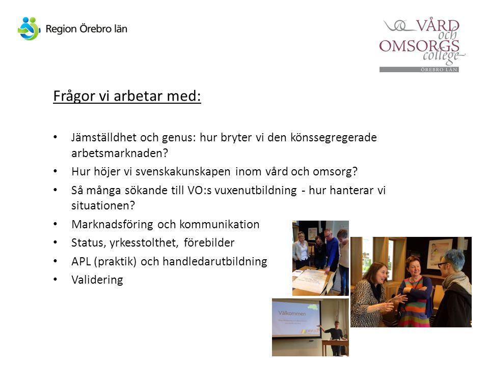 Frågor vi arbetar med: Jämställdhet och genus: hur bryter vi den könssegregerade arbetsmarknaden? Hur höjer vi svenskakunskapen inom vård och omsorg?
