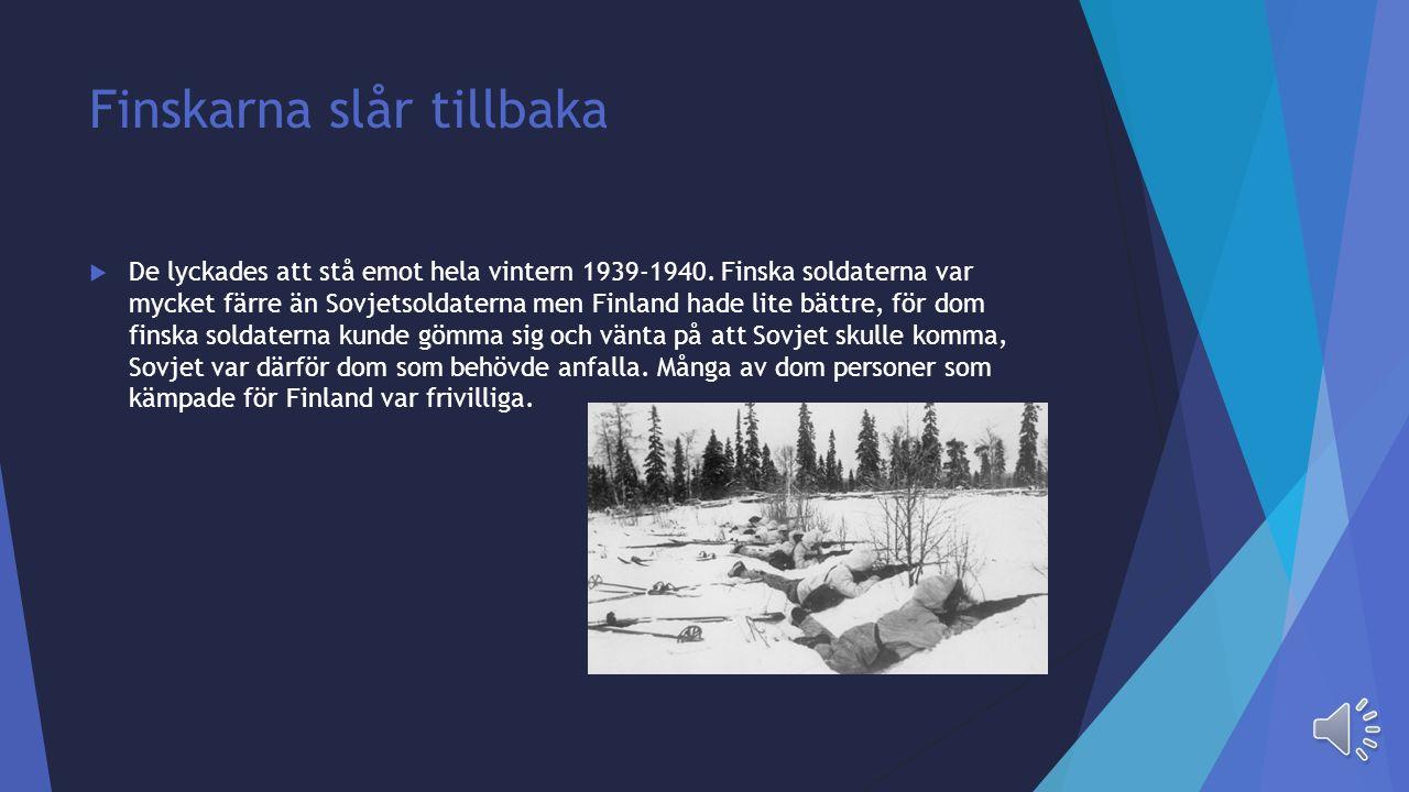 Sovjet anfaller  Det var den 30 november 1939 som Sovjet bombarderade Helsingfors. Sovjet hade krav på att ta över landområden som man ville ha för a