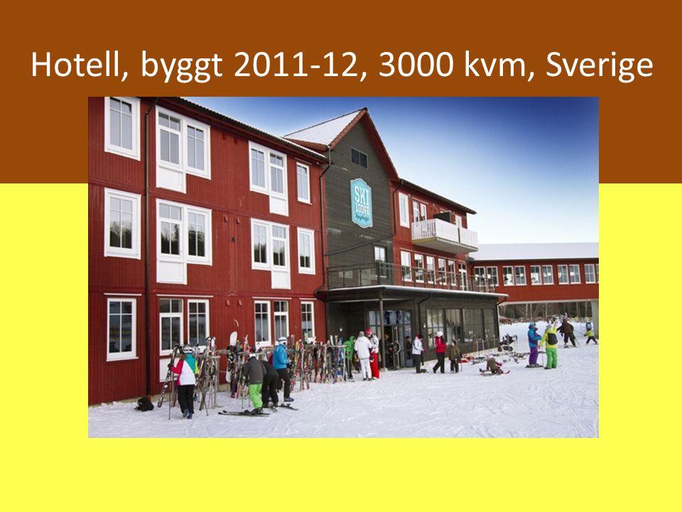 Hotell, byggt 2011-12, 3000 kvm, Sverige
