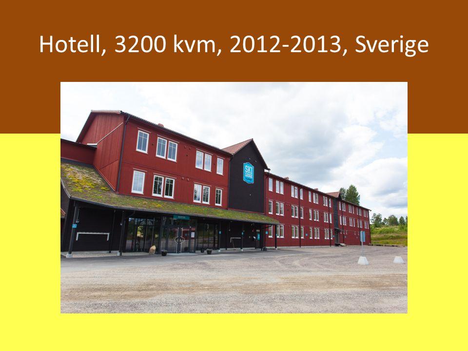 Hotell, 3200 kvm, 2012-2013, Sverige