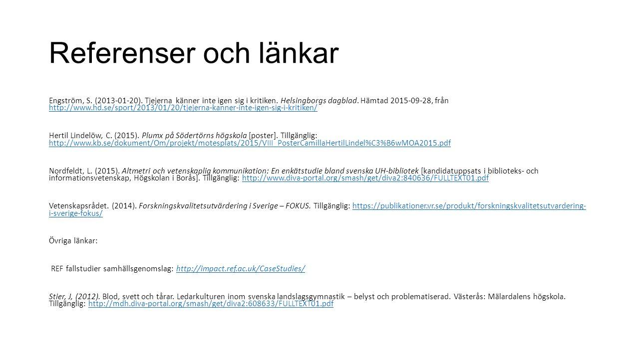 Referenser och länkar Engström, S. (2013-01-20). Tjejerna känner inte igen sig i kritiken.