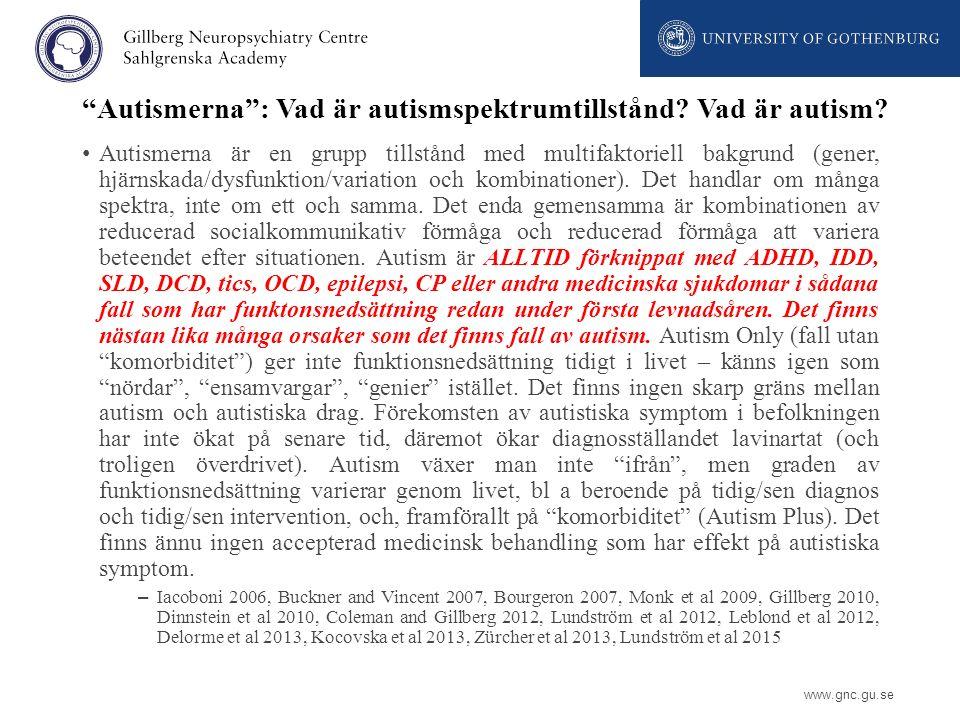 """www.gnc.gu.se """"Autismerna"""": Vad är autismspektrumtillstånd? Vad är autism? Autismerna är en grupp tillstånd med multifaktoriell bakgrund (gener, hjärn"""