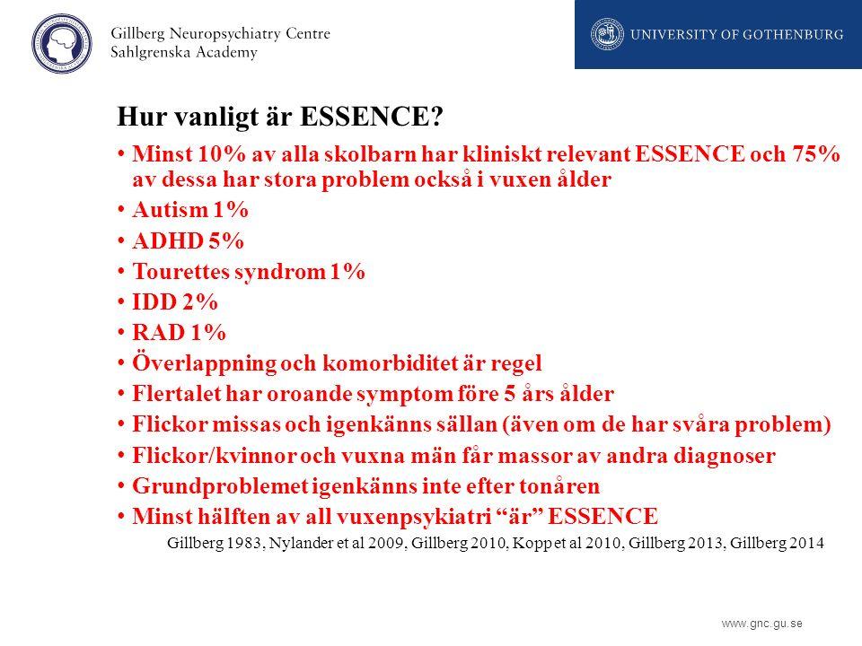 www.gnc.gu.se Hur vanligt är ESSENCE? Minst 10% av alla skolbarn har kliniskt relevant ESSENCE och 75% av dessa har stora problem också i vuxen ålder