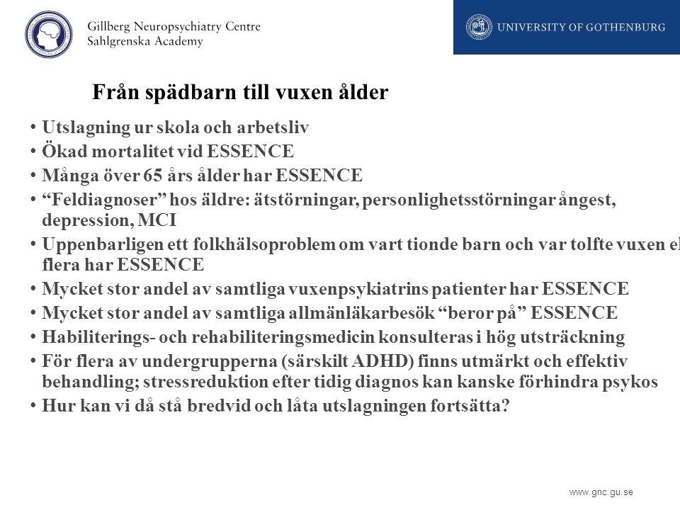 """www.gnc.gu.se Från spädbarn till vuxen ålder Utslagning ur skola och arbetsliv Ökad mortalitet vid ESSENCE Många över 65 års ålder har ESSENCE """"Feldia"""