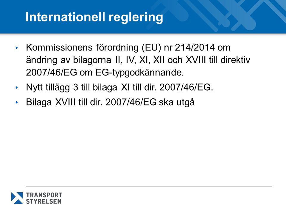 Internationell reglering Kommissionens förordning (EU) nr 214/2014 om ändring av bilagorna II, IV, XI, XII och XVIII till direktiv 2007/46/EG om EG-typgodkännande.