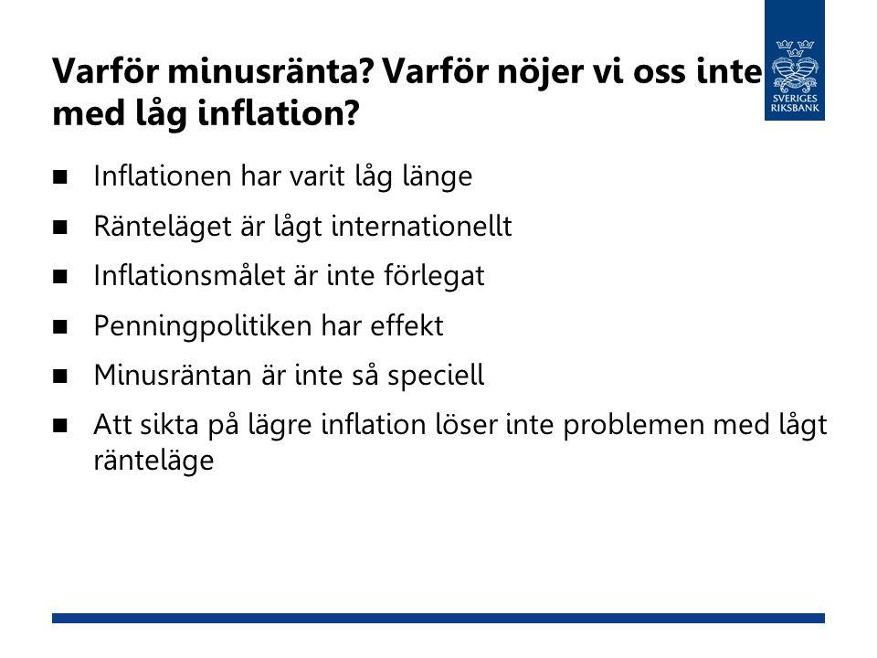 Fortsatt hög beredskap Viktigt att trenden uppåt i inflationen fortsätter Redo att agera även mellan ordinarie möten