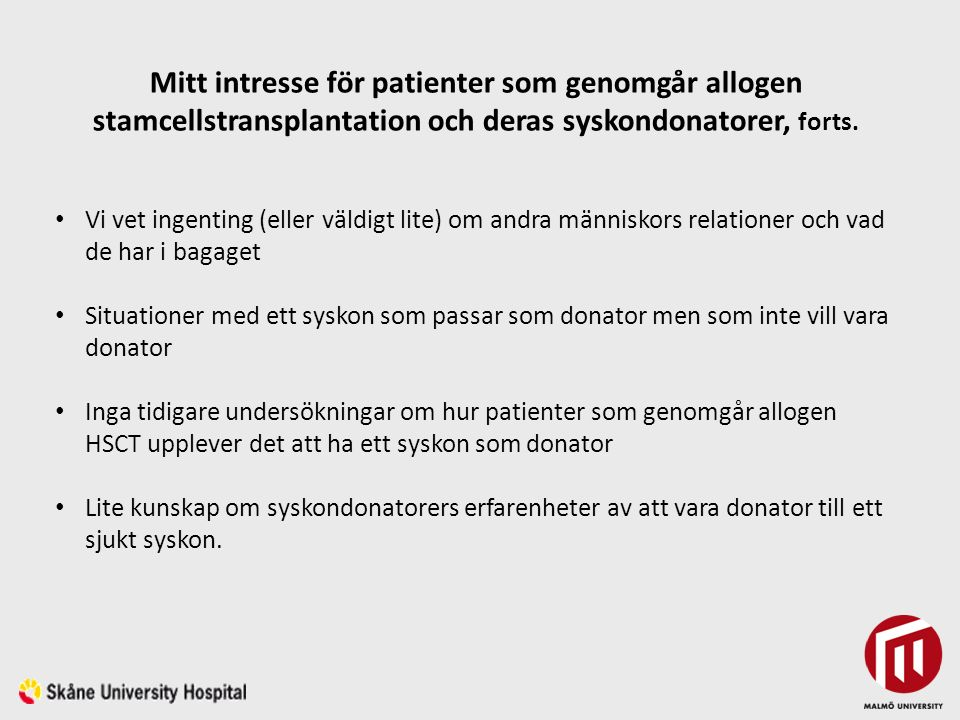 Mitt intresse för patienter som genomgår allogen stamcellstransplantation och deras syskondonatorer, forts.
