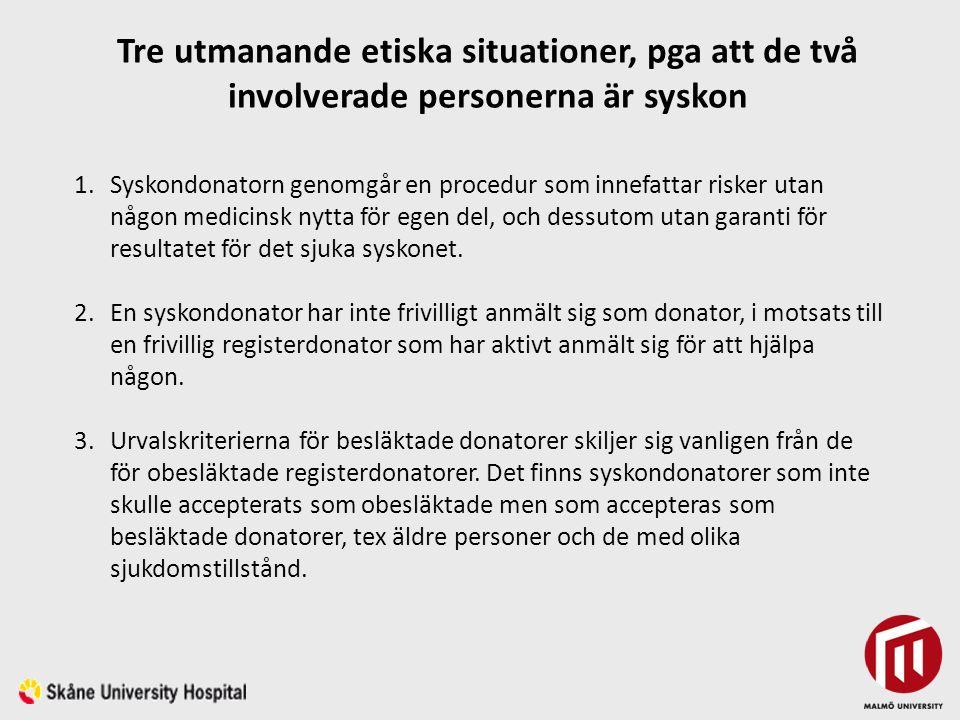 Syfte Att undersöka upplevelser av att vara stamcellsdonator till ett syskon omedelbart före donationen.