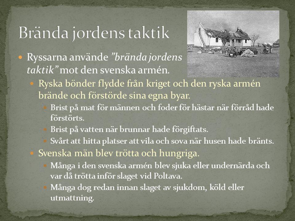Ryssarna använde brända jordens taktik mot den svenska armén.
