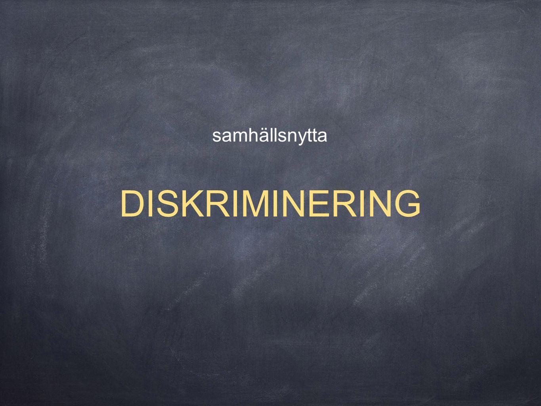 samhällsnytta DISKRIMINERING