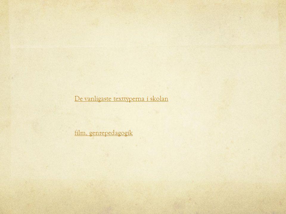 De vanligaste texttyperna i skolan film, genrepedagogik