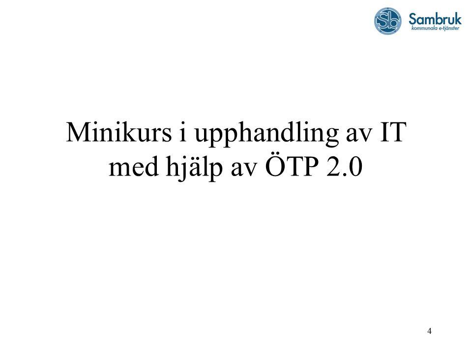 4 Minikurs i upphandling av IT med hjälp av ÖTP 2.0
