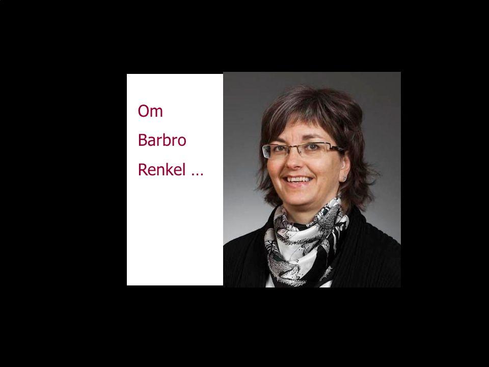 Om Barbro Renkel …