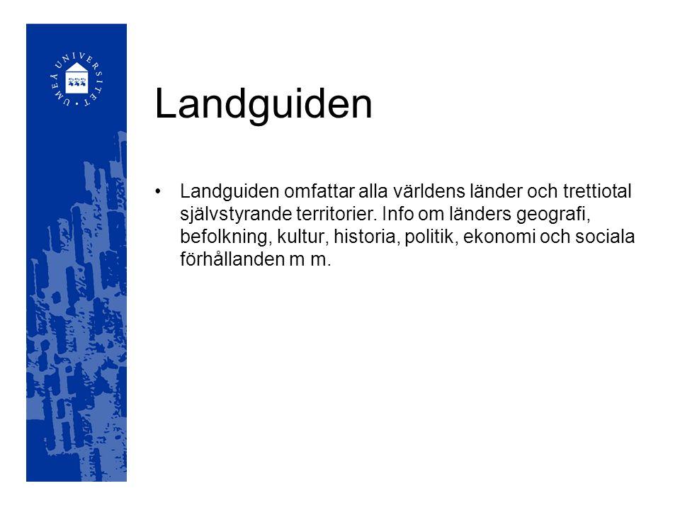 Landguiden Landguiden omfattar alla världens länder och trettiotal självstyrande territorier.