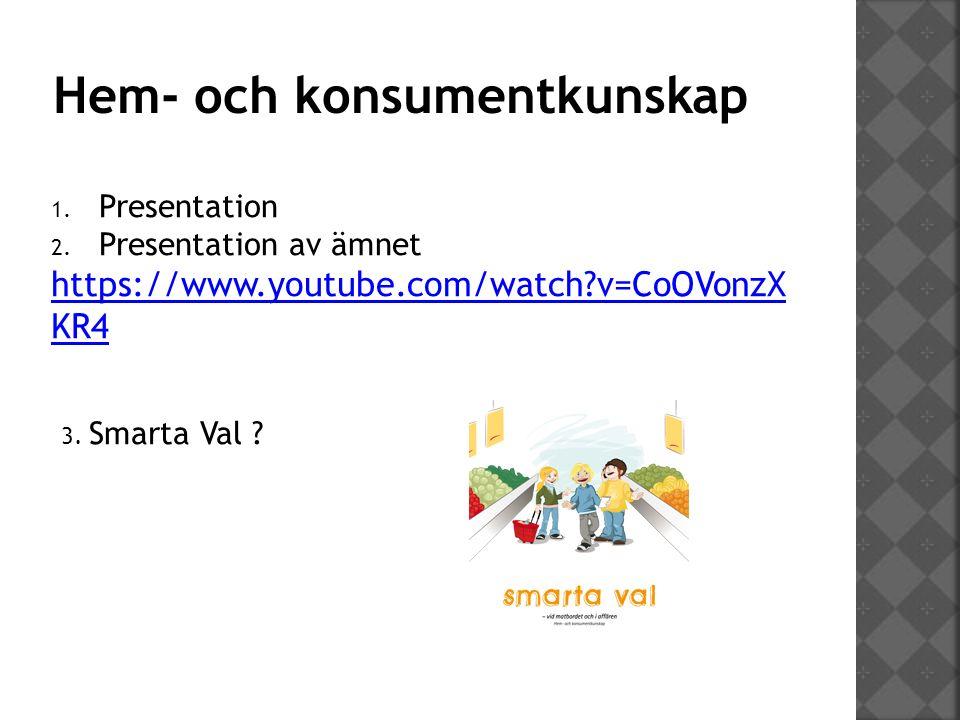 Hem- och konsumentkunskap 1. Presentation 2.